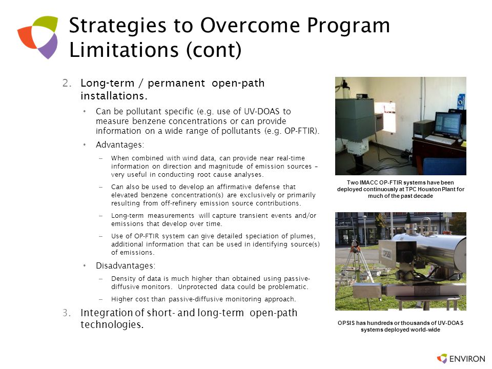 Strategies to Overcome Program Limitations (cont) 2.Long-term / permanent open-path installations. Can be pollutant specific (e.g. use of UV-DOAS to m