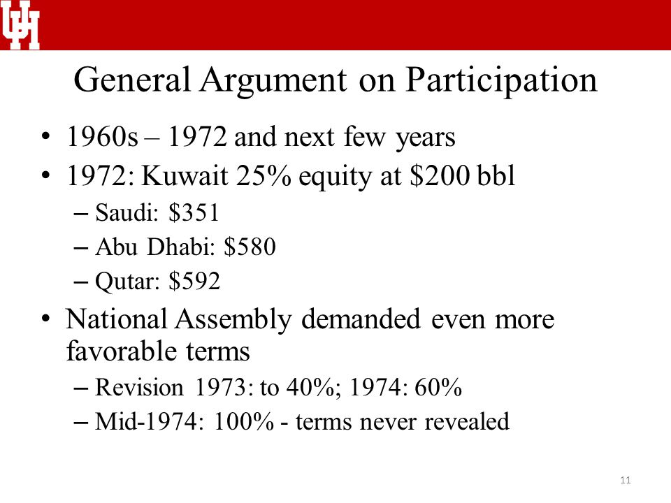 General Argument on Participation 1960s – 1972 and next few years 1972: Kuwait 25% equity at $200 bbl – Saudi: $351 – Abu Dhabi: $580 – Qutar: $592 Na