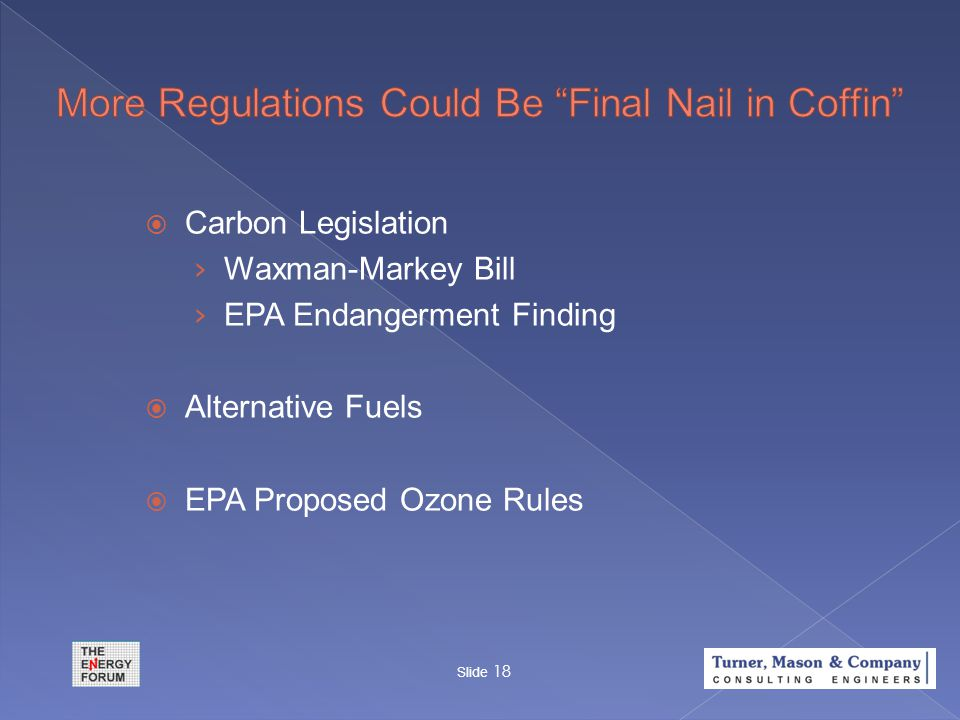  Carbon Legislation › Waxman-Markey Bill › EPA Endangerment Finding  Alternative Fuels  EPA Proposed Ozone Rules Slide 18