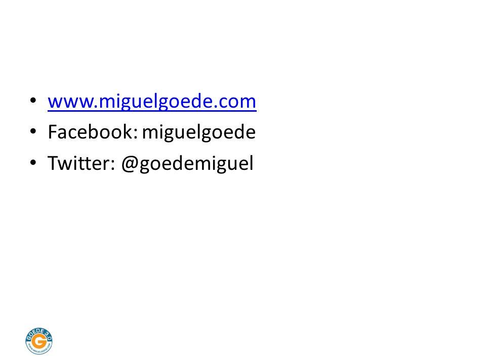 www.miguelgoede.com Facebook: miguelgoede Twitter: @goedemiguel