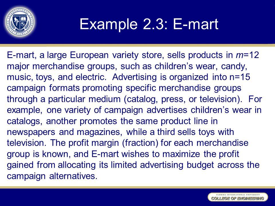 Example 2.3: E-mart E-mart, a large European variety store, sells products in m=12 major merchandise groups, such as children's wear, candy, music, to