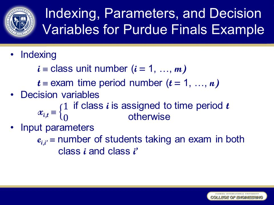 Indexing, Parameters, and Decision Variables for Purdue Finals Example