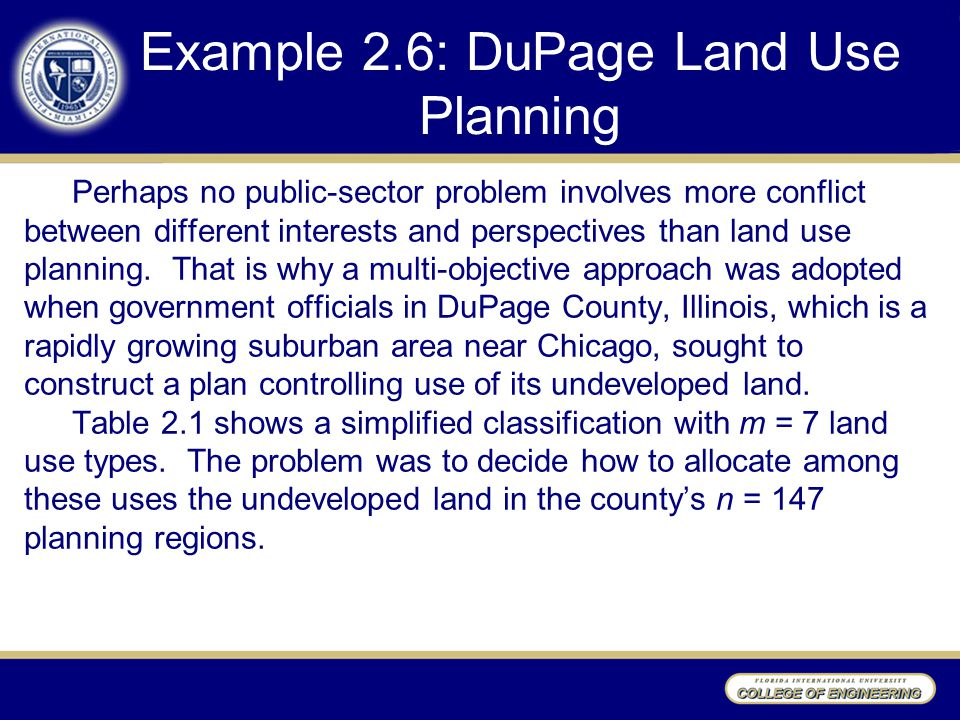 Example 2.6: DuPage Land Use Planning Perhaps no public-sector problem involves more conflict between different interests and perspectives than land u