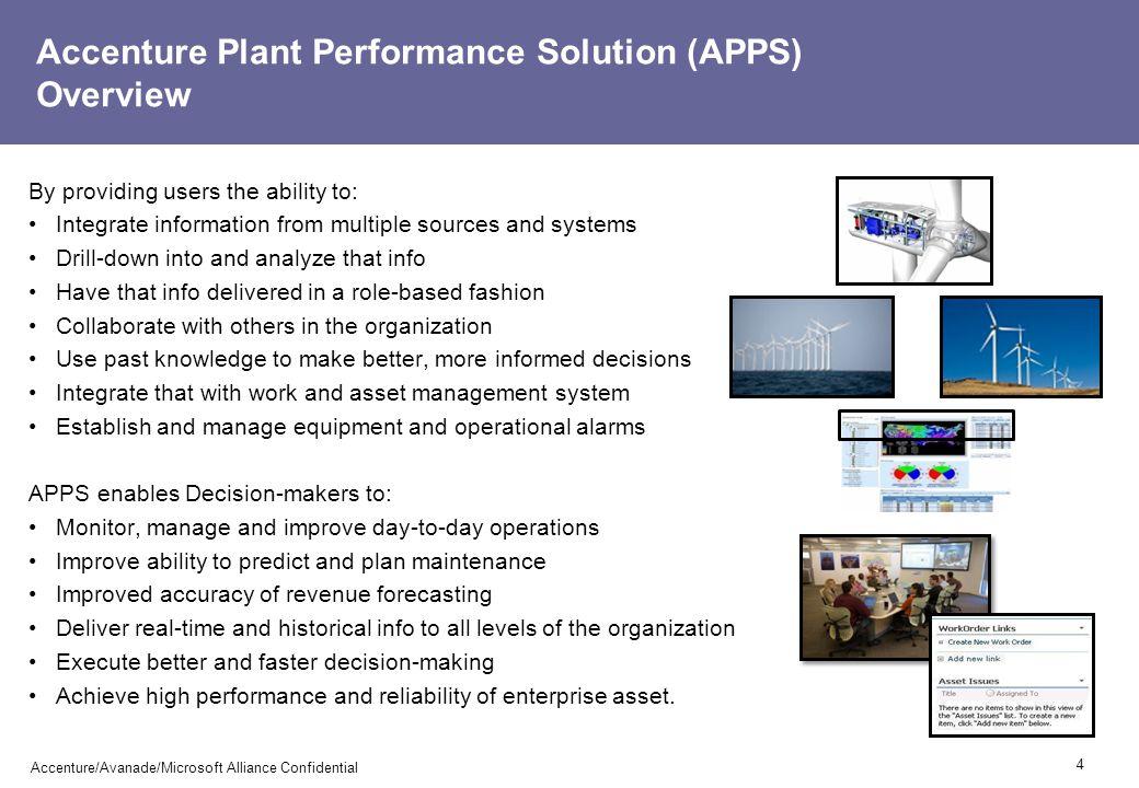 Accenture Plant Performance Solution (APPS) Overview By providing users the ability to: Integrate information from multiple sources and systems Drill-