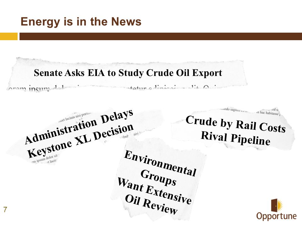 Energy is in the News 7 Senate Asks EIA to Study Crude Oil Export Crude by Rail Costs Rival Pipeline Administration Delays Keystone XL Decision Environmental Groups Want Extensive Oil Review