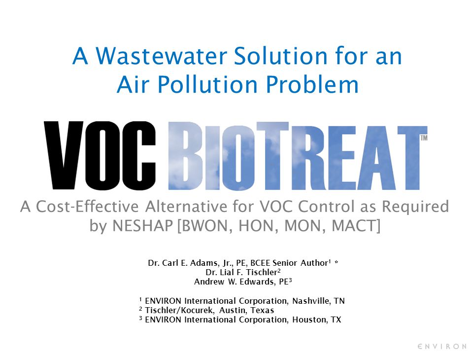 A Wastewater Solution for an Air Pollution Problem A Cost-Effective Alternative for VOC Control as Required by NESHAP [BWON, HON, MON, MACT] Dr.