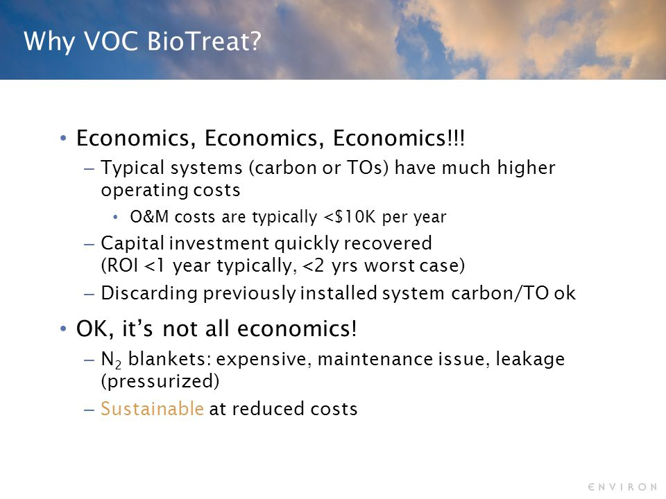 Why VOC BioTreat. Economics, Economics, Economics!!.