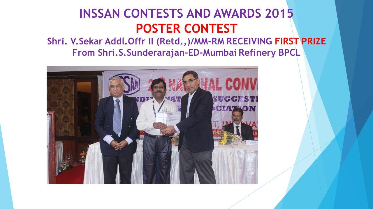 INSSAN CONTESTS AND AWARDS 2015 POSTER CONTEST Shri. V.Sekar Addl.Offr II (Retd.,)/MM-RM RECEIVING FIRST PRIZE From Shri.S.Sunderarajan-ED-Mumbai Refi