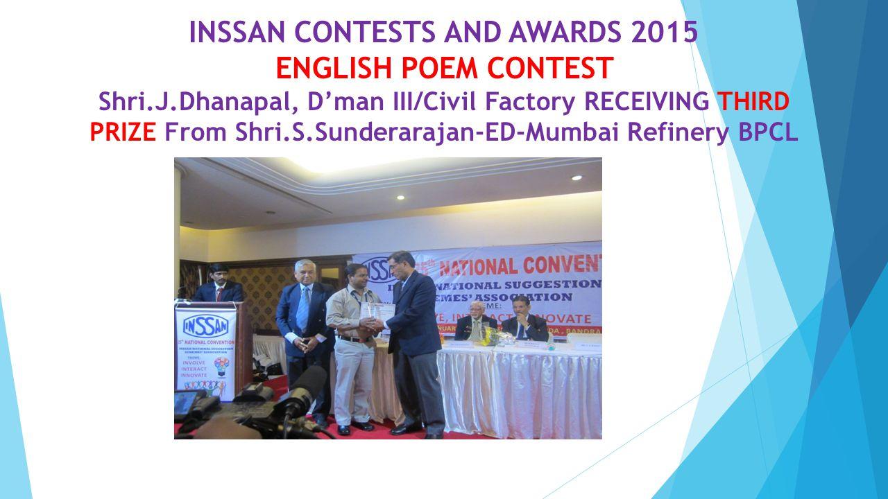 INSSAN CONTESTS AND AWARDS 2015 ENGLISH POEM CONTEST Shri.J.Dhanapal, D'man III/Civil Factory RECEIVING THIRD PRIZE From Shri.S.Sunderarajan-ED-Mumbai