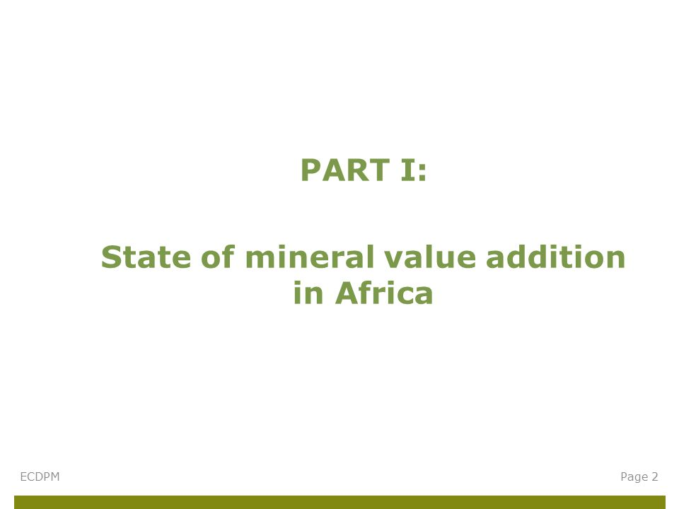 PART I: State of mineral value addition in Africa ECDPMPage 2