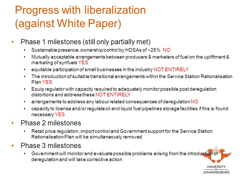 Progress with liberalization (against White Paper) Phase 1 milestones (still only partially met) Sustainable presence, ownership/control by HDSAs of ~