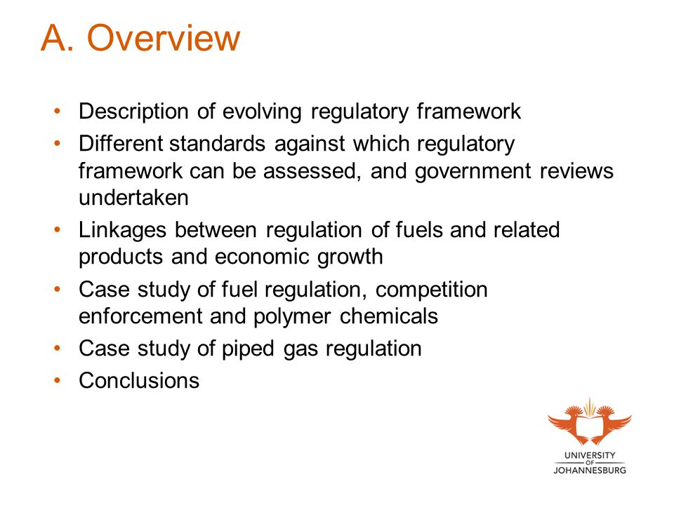 A. Overview Description of evolving regulatory framework Different standards against which regulatory framework can be assessed, and government review