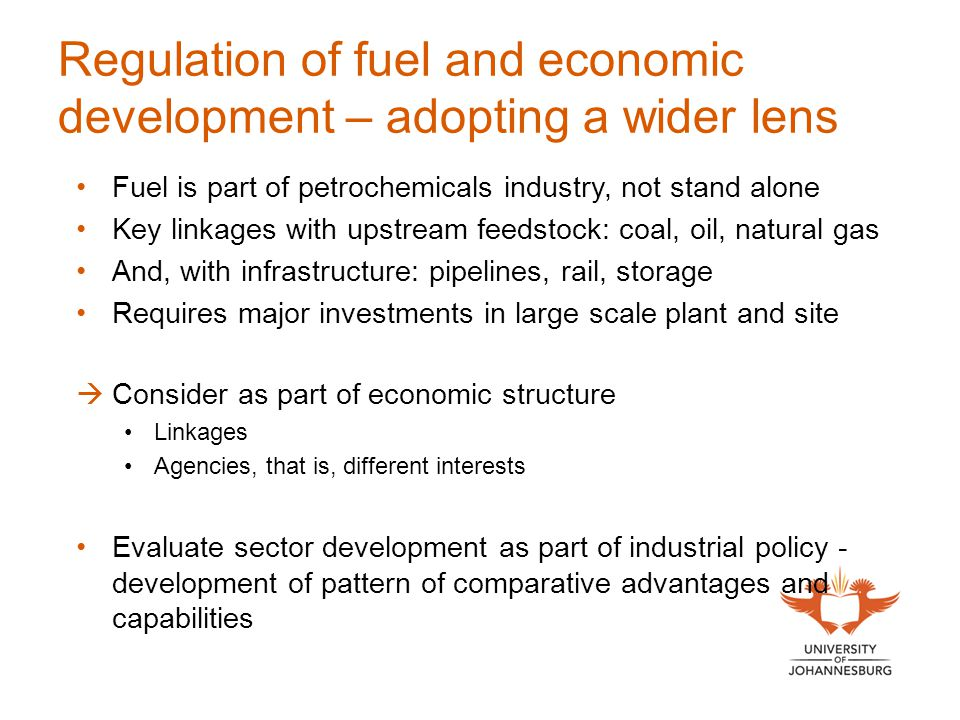 Regulation of fuel and economic development – adopting a wider lens Fuel is part of petrochemicals industry, not stand alone Key linkages with upstrea