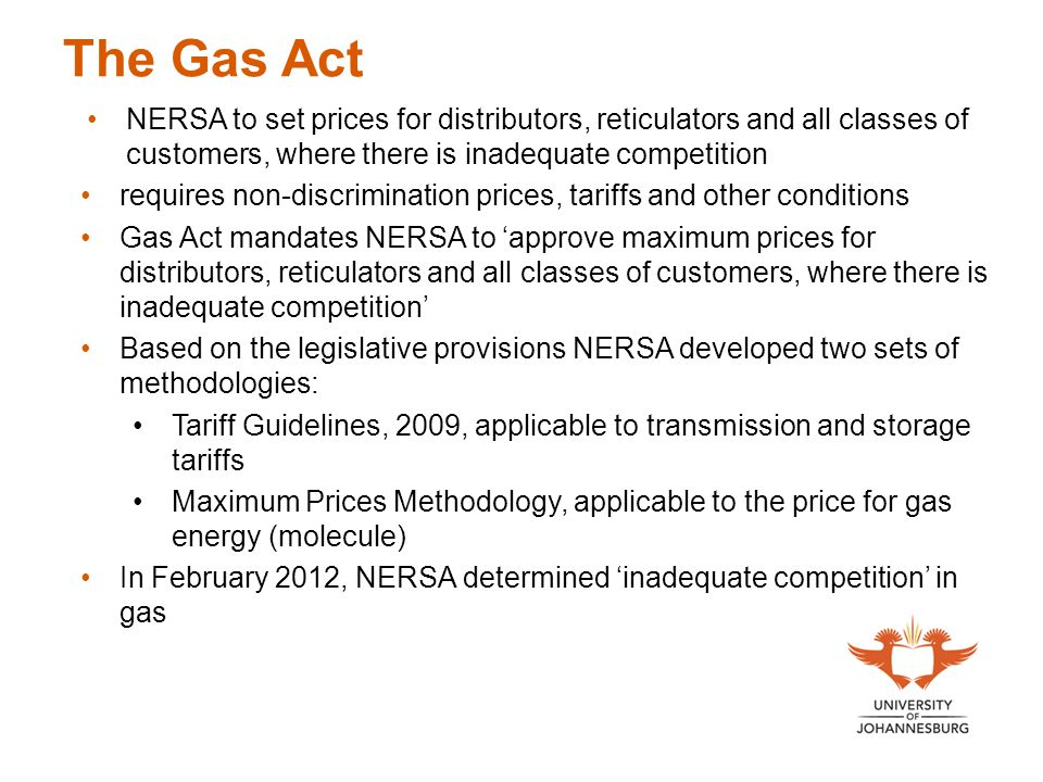 The Gas Act NERSA to set prices for distributors, reticulators and all classes of customers, where there is inadequate competition requires non-discri