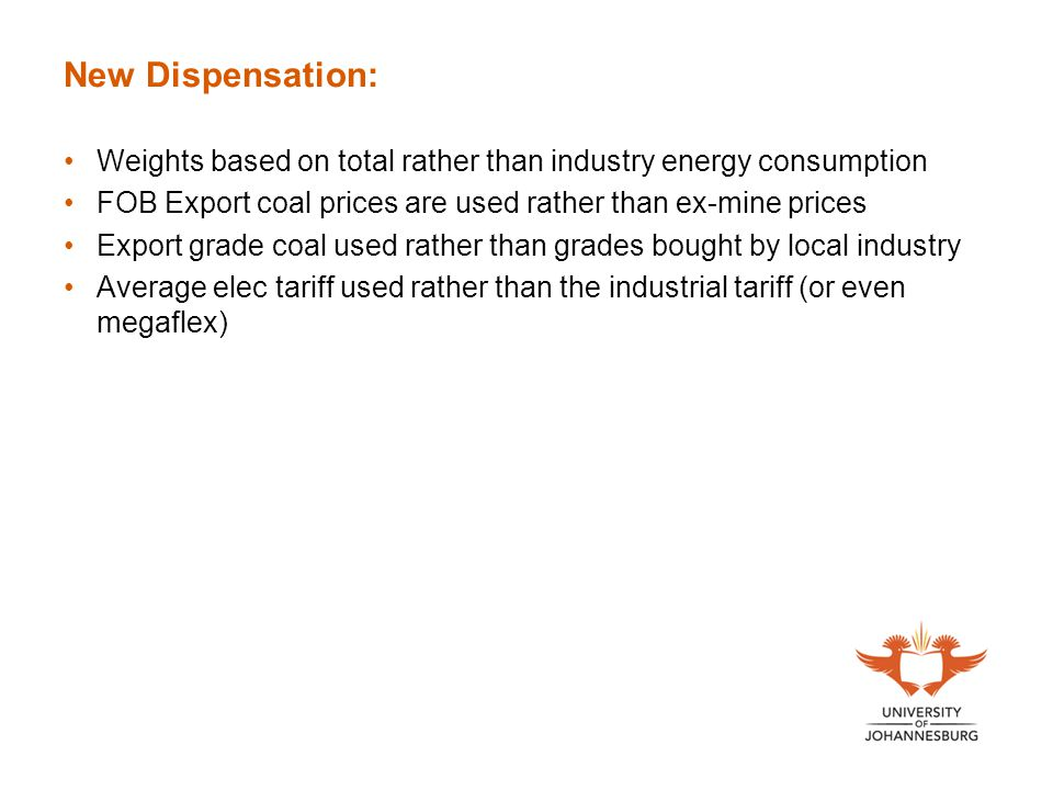 New Dispensation: Weights based on total rather than industry energy consumption FOB Export coal prices are used rather than ex-mine prices Export gra