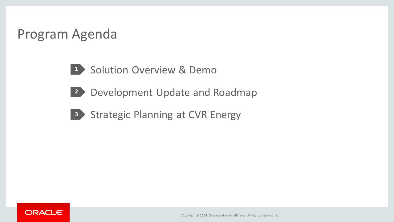 Program Agenda Solution Overview & Demo Development Update and Roadmap Strategic Planning at CVR Energy 1 2 3