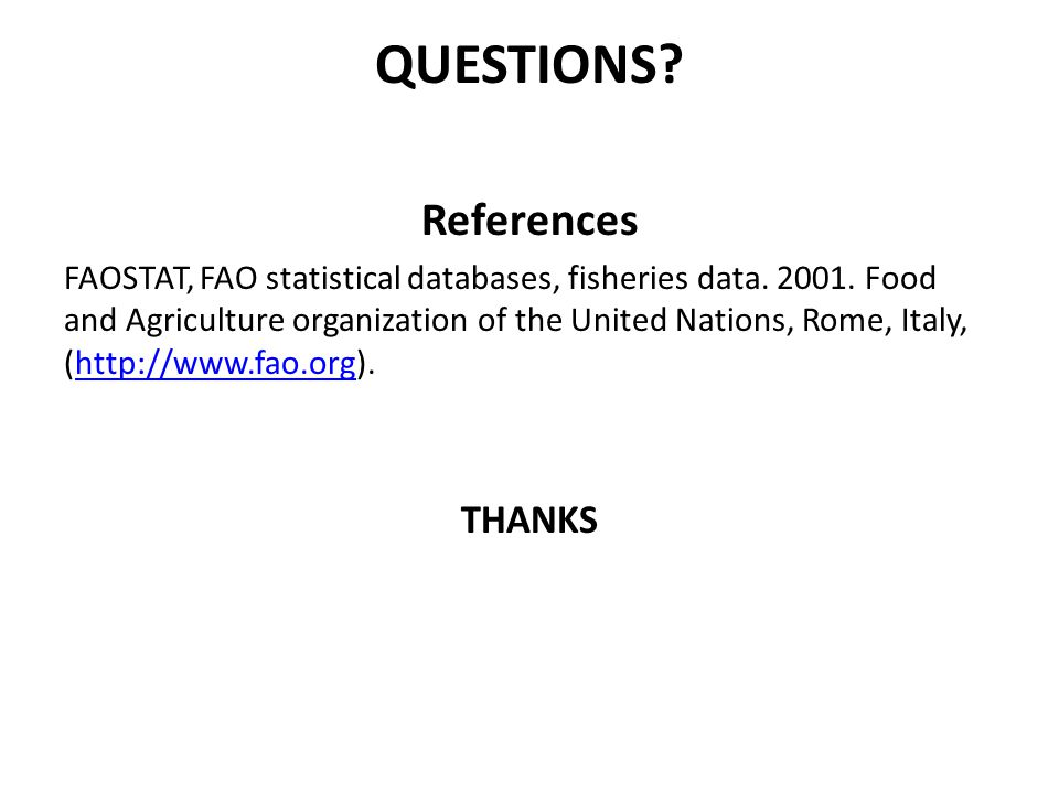 QUESTIONS. References FAOSTAT, FAO statistical databases, fisheries data.