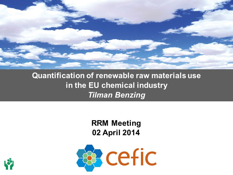 Quantification of renewable raw materials use in the EU chemical industry Tilman Benzing RRM Meeting 02 April 2014