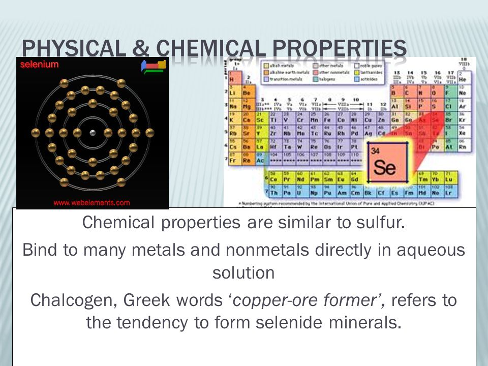 Chemical properties are similar to sulfur.