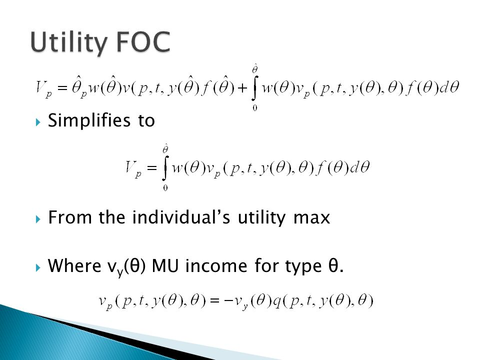  Simplifies to  From the individual's utility max  Where v y (θ) MU income for type θ.