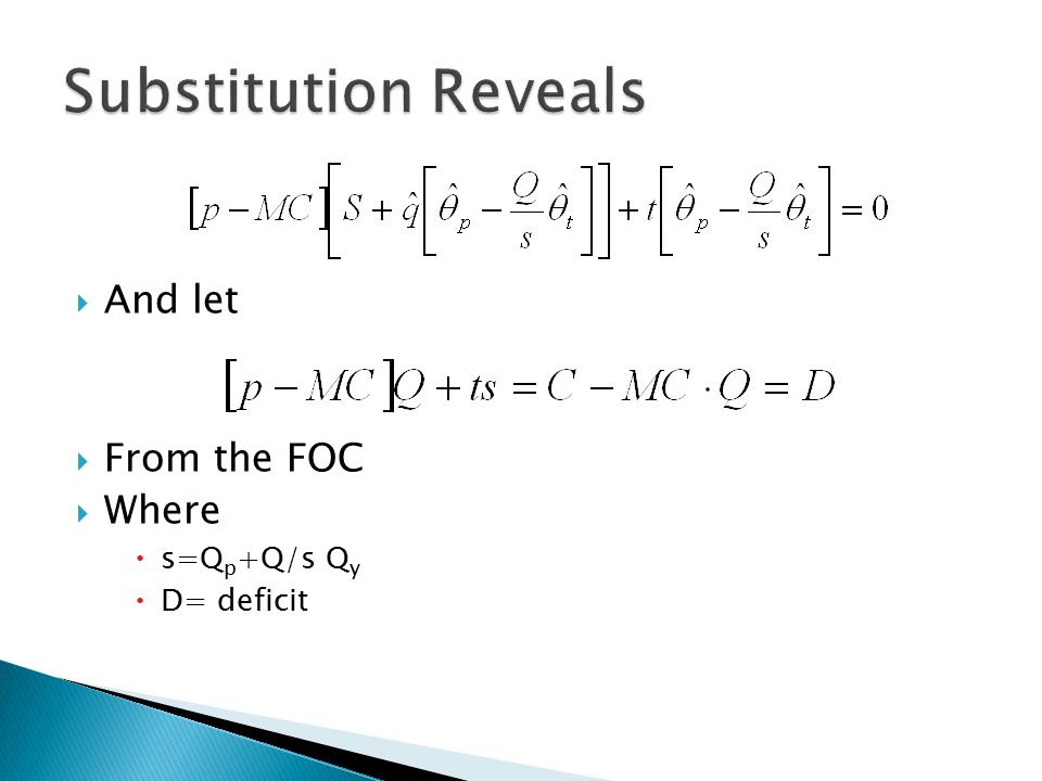  And let  From the FOC  Where  s=Q p +Q/s Q y  D= deficit