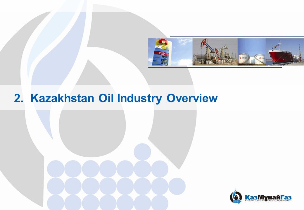 2. Kazakhstan Oil Industry Overview