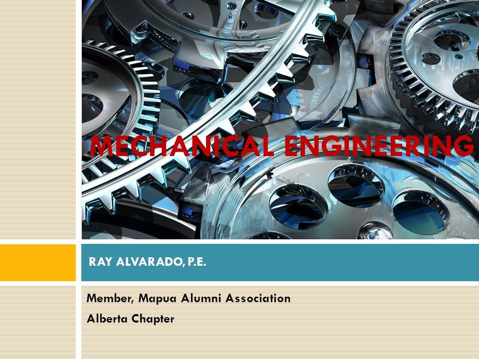 Member, Mapua Alumni Association Alberta Chapter RAY ALVARADO, P.E. MECHANICAL ENGINEERING