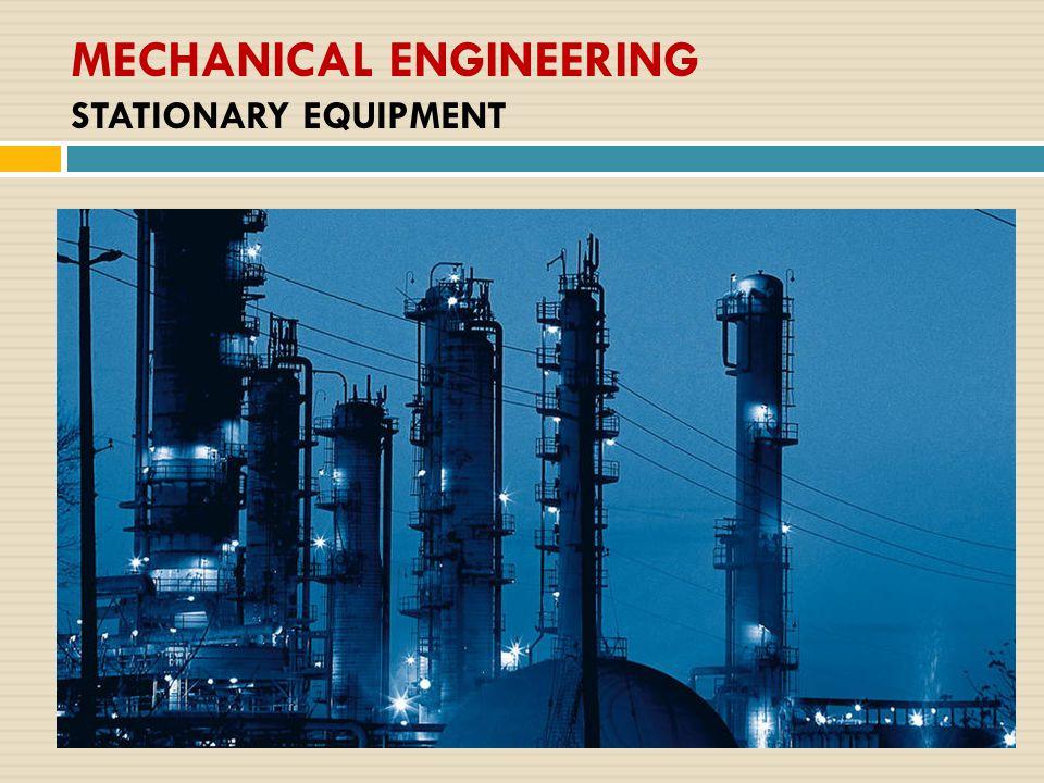 MECHANICAL ENGINEERING STATIONARY EQUIPMENT