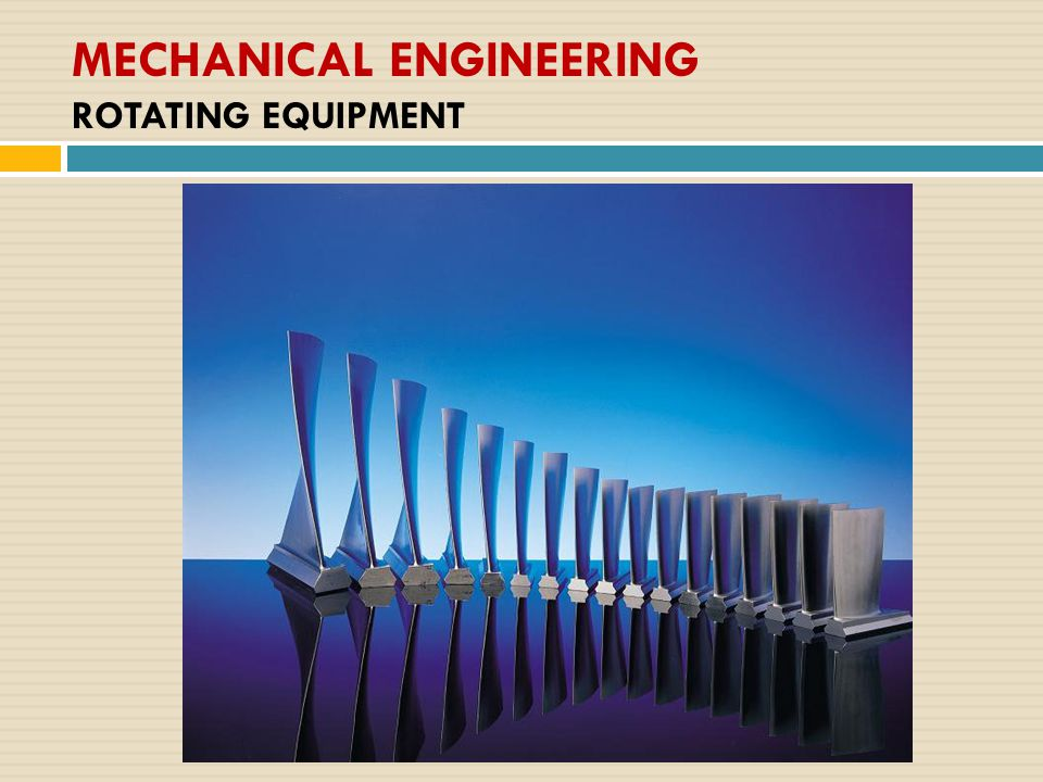 MECHANICAL ENGINEERING ROTATING EQUIPMENT