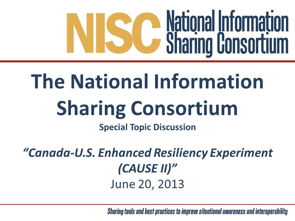 The National Information Sharing Consortium Special Topic Discussion Canada-U.S.