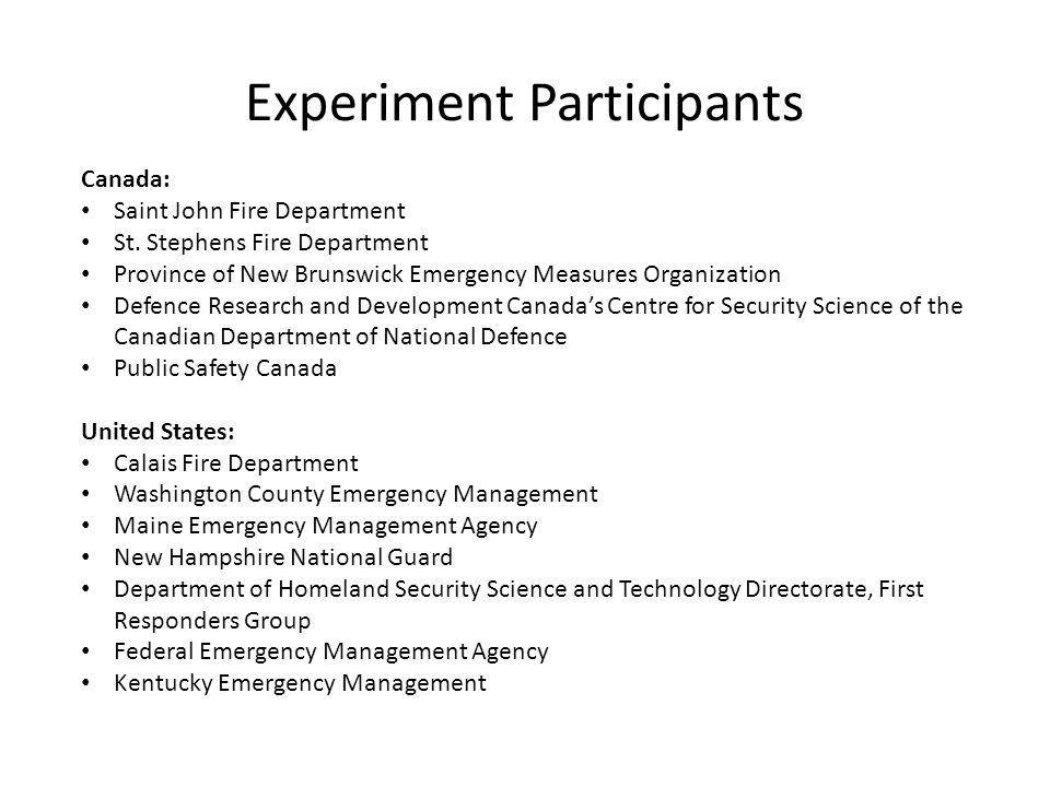 Experiment Participants Canada: Saint John Fire Department St. Stephens Fire Department Province of New Brunswick Emergency Measures Organization Defe