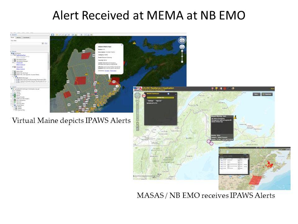 Alert Received at MEMA at NB EMO Virtual Maine depicts IPAWS Alerts MASAS / NB EMO receives IPAWS Alerts