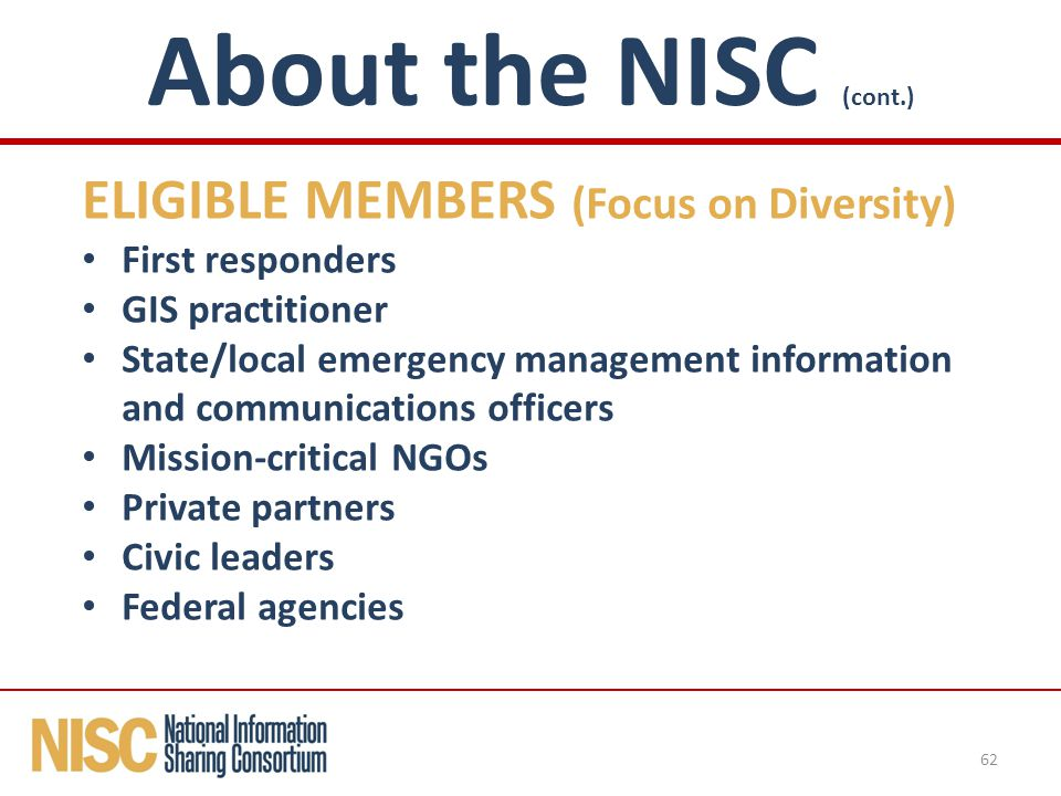 ELIGIBLE MEMBERS (Focus on Diversity) First responders GIS practitioner State/local emergency management information and communications officers Missi