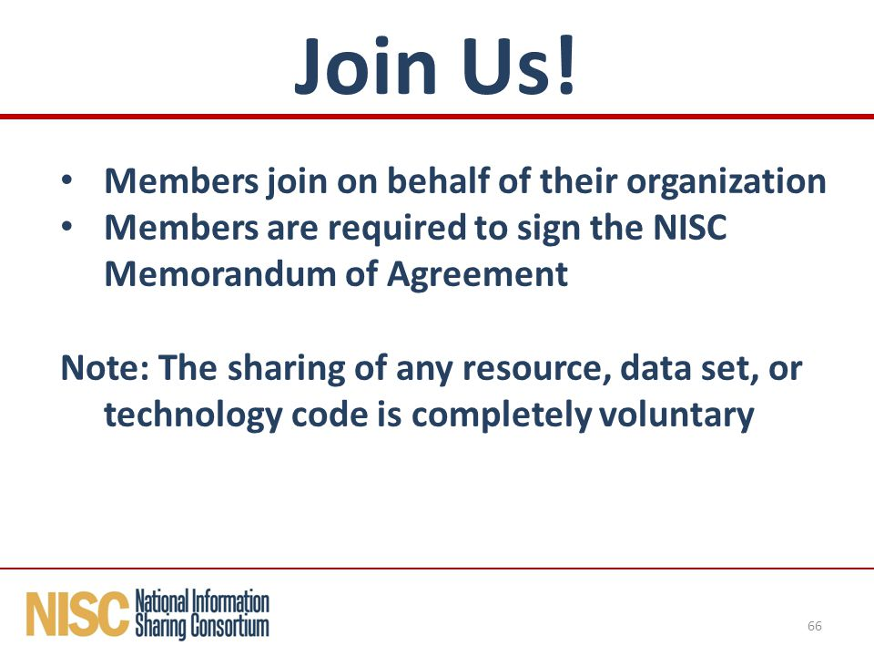 Members join on behalf of their organization Members are required to sign the NISC Memorandum of Agreement Note: The sharing of any resource, data set, or technology code is completely voluntary Join Us.