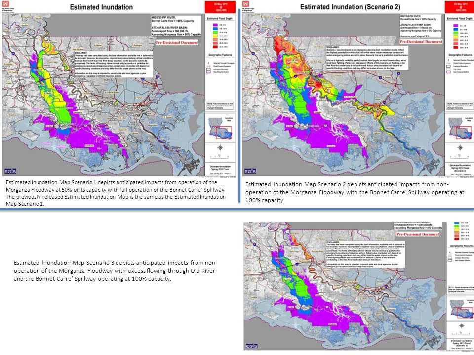 Estimated Inundation Map Scenario 2 depicts anticipated impacts from non- operation of the Morganza Floodway with the Bonnet Carre' Spillway operating at 100% capacity.