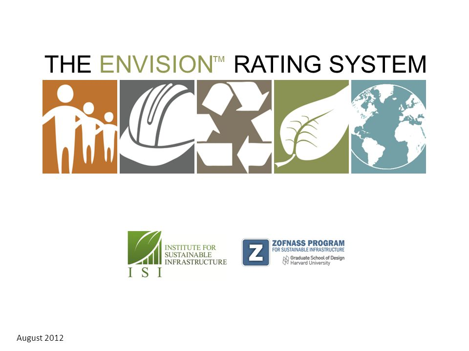 THE ENVISION RATING SYSTEM ™ August 2012