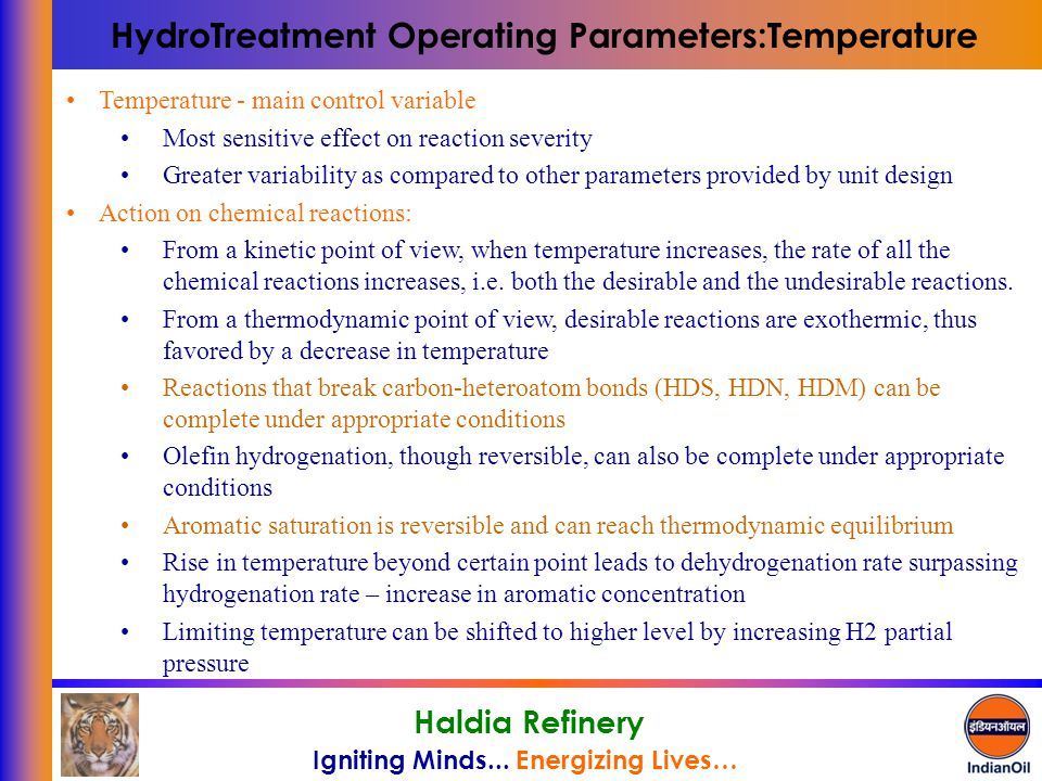 Igniting Minds... Energizing Lives… Haldia Refinery HydroTreatment Operating Parameters:Temperature Temperature - main control variable Most sensitive