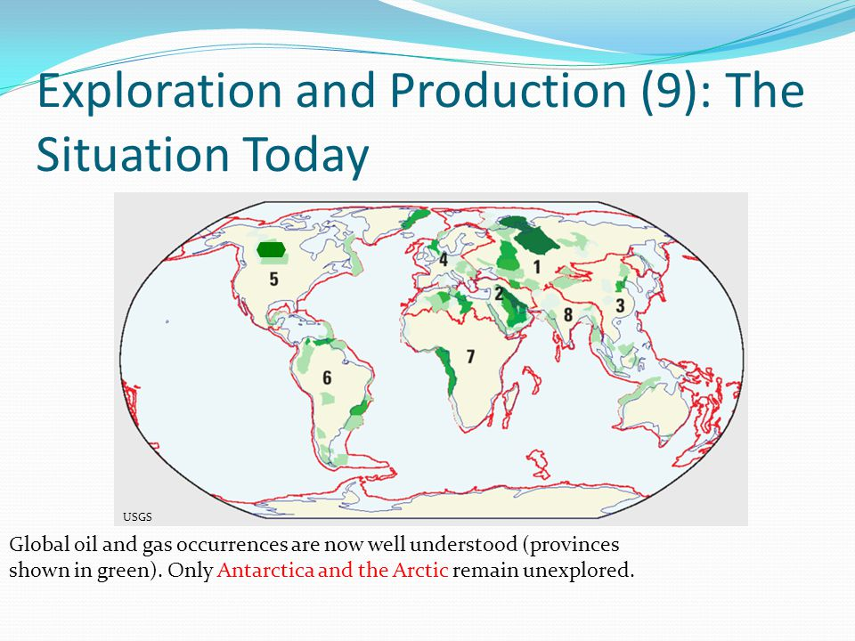 Exploration and Production (9): The Situation Today USGS Global oil and gas occurrences are now well understood (provinces shown in green).