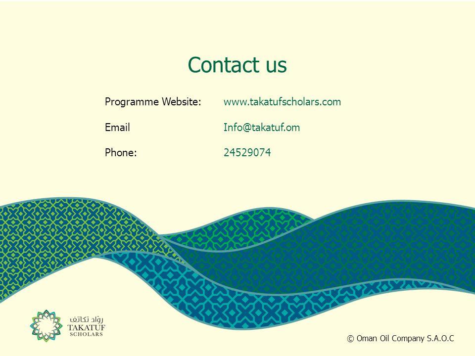 Contact us Programme Website:www.takatufscholars.com EmailInfo@takatuf.om Phone:24529074 © Oman Oil Company S.A.O.C