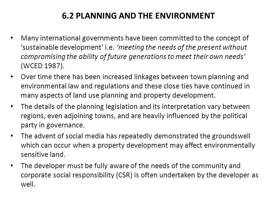 6.2 PLANNING AND THE ENVIRONMENT Many international governments have been committed to the concept of 'sustainable development' i.e.
