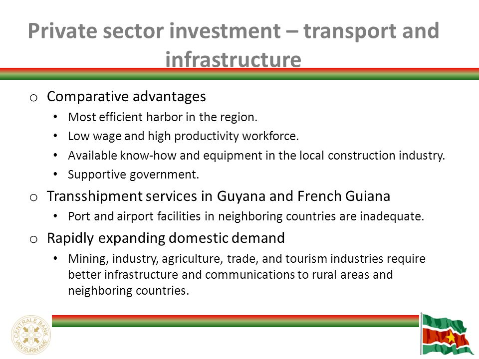Private sector investment – transport and infrastructure o Comparative advantages Most efficient harbor in the region.