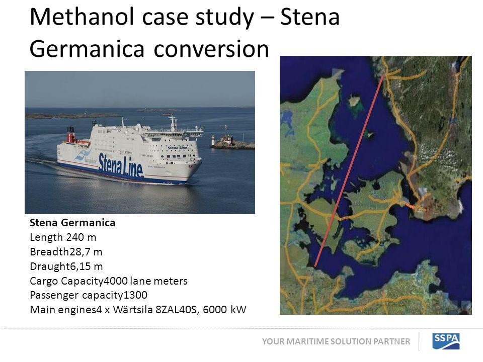 YOUR MARITIME SOLUTION PARTNER Methanol case study – Stena Germanica conversion Stena Germanica Length 240 m Breadth28,7 m Draught6,15 m Cargo Capacit