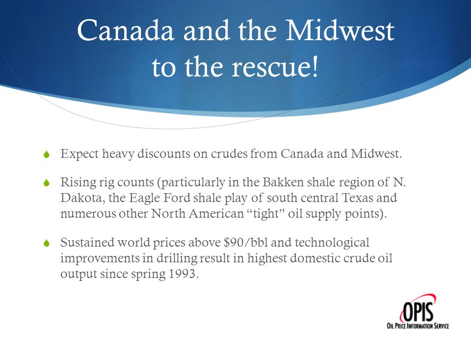 Canada and the Midwest to the rescue!  Expect heavy discounts on crudes from Canada and Midwest.  Rising rig counts (particularly in the Bakken shal