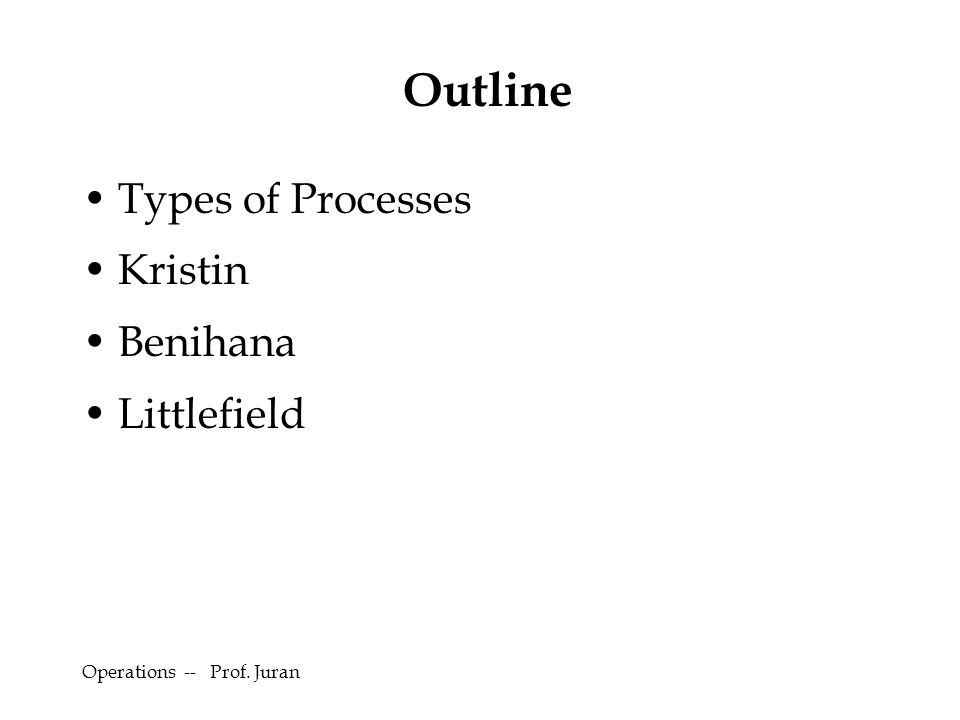 Outline Types of Processes Kristin Benihana Littlefield