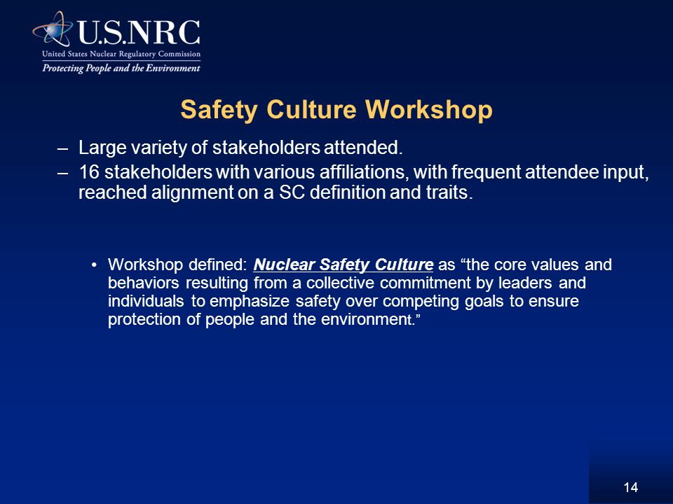 14 Safety Culture Workshop –Large variety of stakeholders attended.