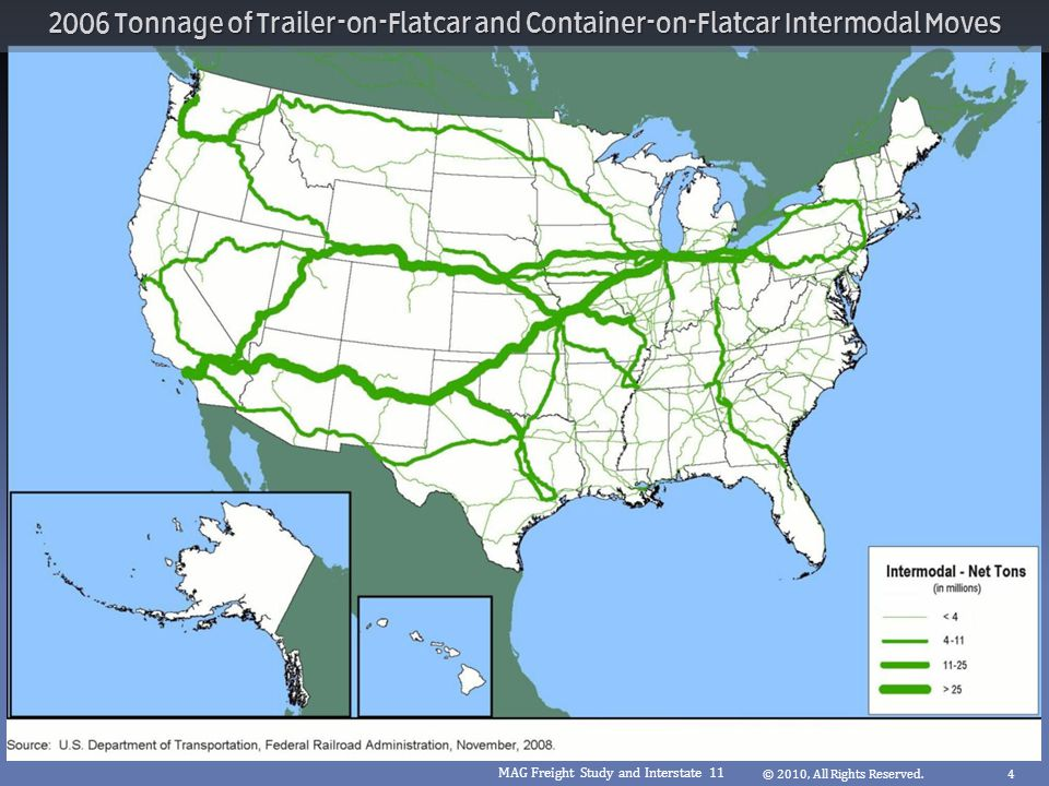 2006 Tonnage of Trailer-on-Flatcar and Container-on-Flatcar Intermodal Moves © 2010, All Rights Reserved.4 MAG Freight Study and Interstate 11