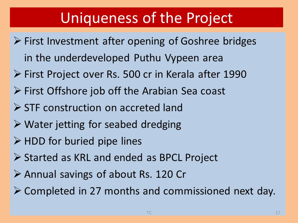 Uniqueness of the Project  First Investment after opening of Goshree bridges in the underdeveloped Puthu Vypeen area  First Project over Rs.