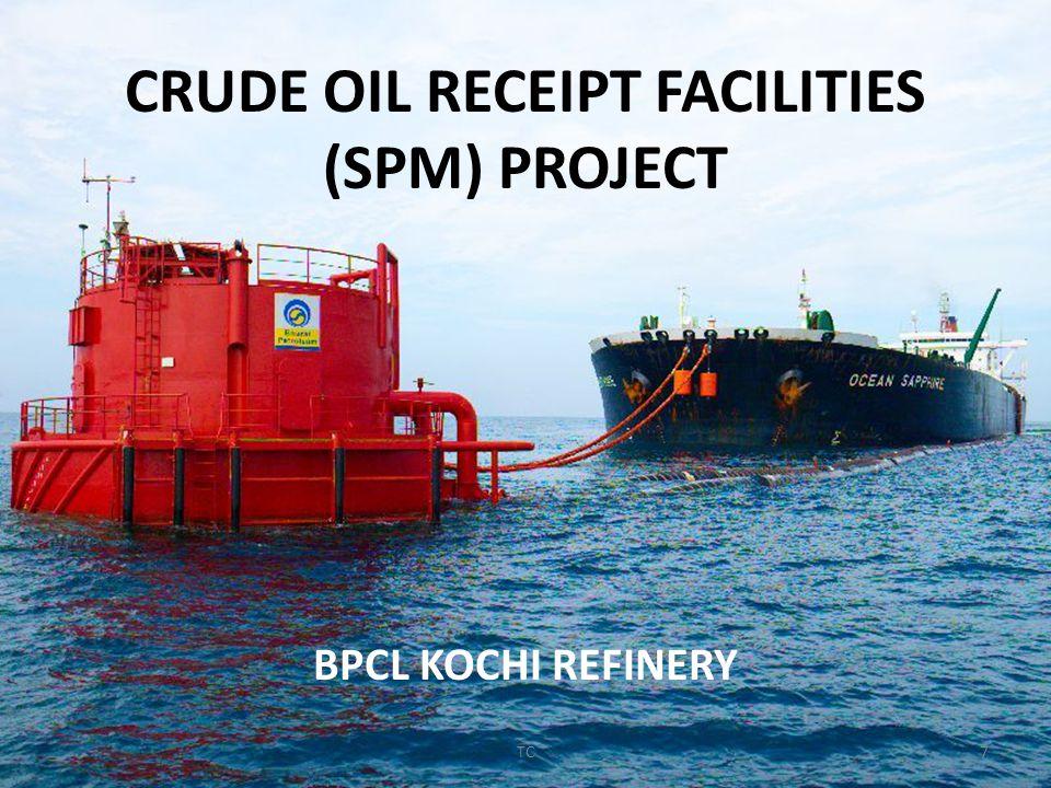 CRUDE OIL RECEIPT FACILITIES (SPM) PROJECT BPCL KOCHI REFINERY 7TC