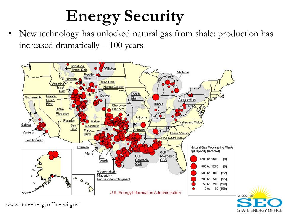 Energy Security www.stateenergyoffice.wi.gov New technology has unlocked natural gas from shale; production has increased dramatically – 100 years