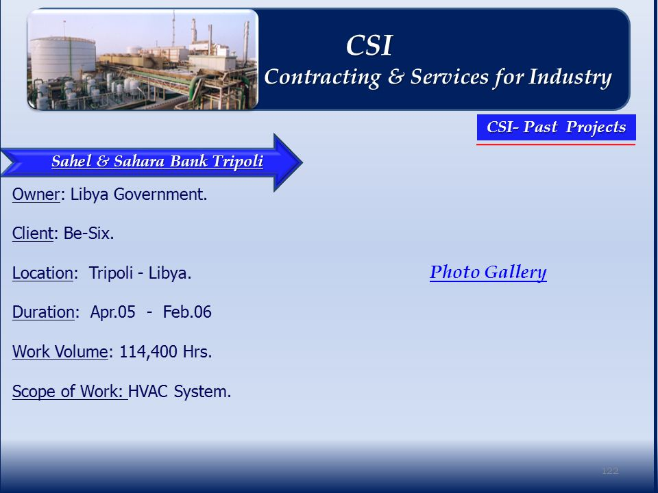 Sahel & Sahara Bank Tripoli Photo Gallery 122 CSI CSI Contracting & Services for Industry Contracting & Services for Industry CSI- Past Projects